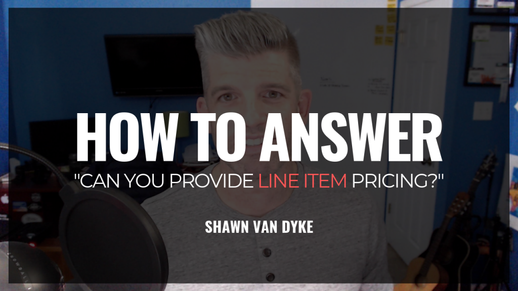 How to Answer Line Item Pricing Shawn Van Dyke Construction Business Coach