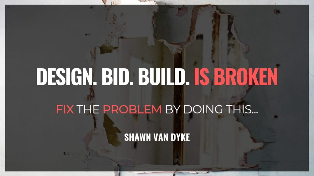 Bidding Construction Projects Shawn Van Dyke Construction Business Coach