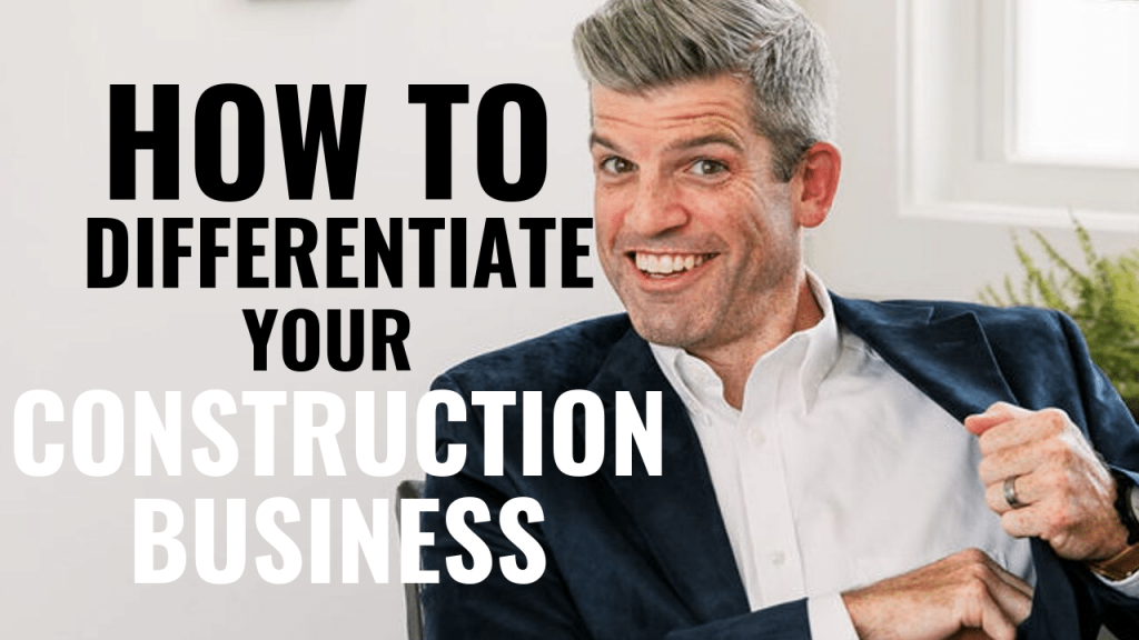 DIFFERENTIATION YOUR CONSTRUCTION BUSINESS